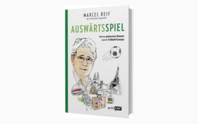Auswärtsspiel – Marcel Reif – Meine schönsten Reisen durch Fußball-Europa