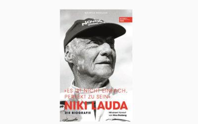 """Niki Lauda. Die Biografie – """"Es ist nicht einfach, perfekt zu sein"""" Vorwort von Nico Rosberg"""