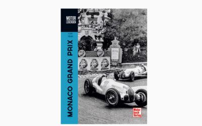 Motorlegenden Monaco Grand Prix – Fahrer, Fürsten und Legenden – Seit 1929 ein besonderer GP