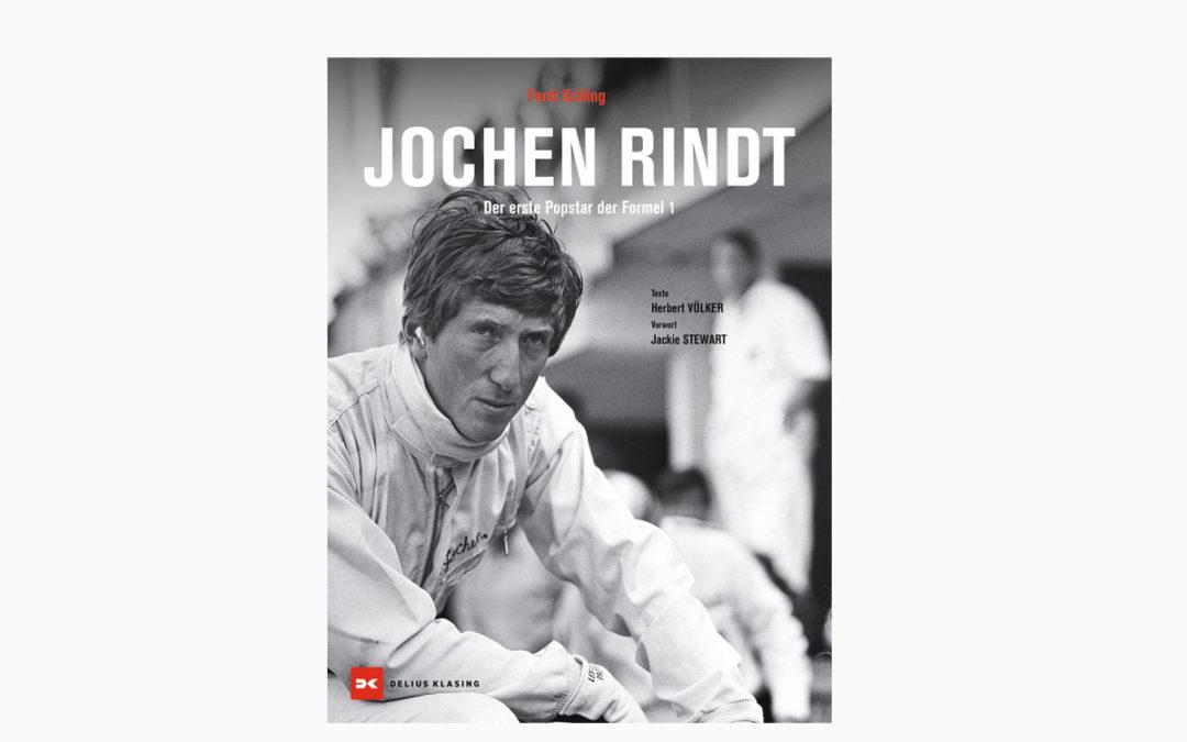 Jochen Rindt – Der erste Popstar der Formel 1 – Der ewige Weltmeister