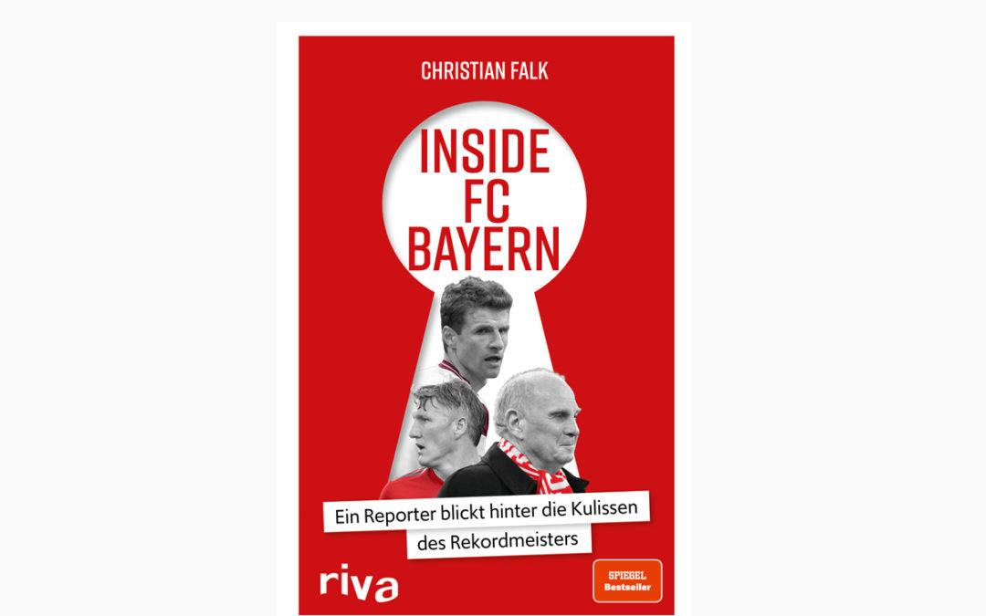 Inside FC Bayern – Ein Boulevard-Reporter blickt hinter die Kulissen des Rekordmeisters