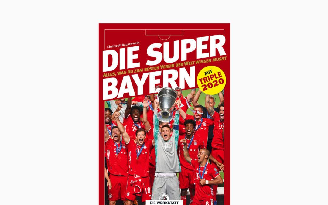 Die Super-Bayern – Alles, was du zum besten Verein der Welt wissen musst