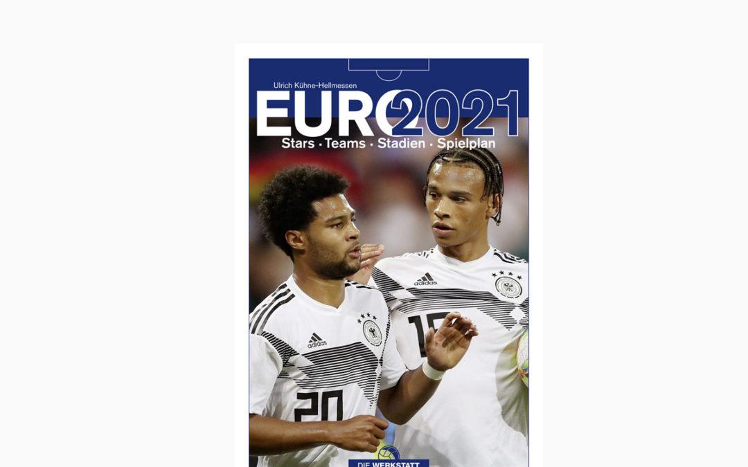 EURO 2021 – Stars. Teams. Stadien. Spielplan – Alles was Fans brauchen