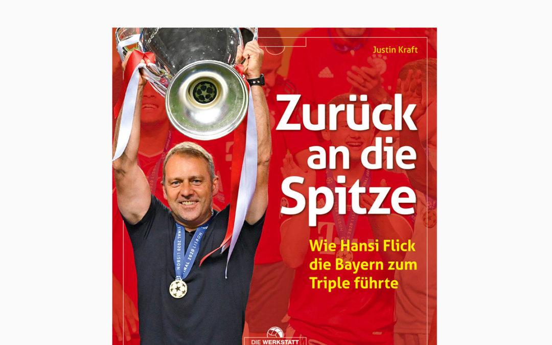 Zurück an die Spitze – Wie Hansi Flick die Bayern zum Triple führte – Der Architekt des Triple