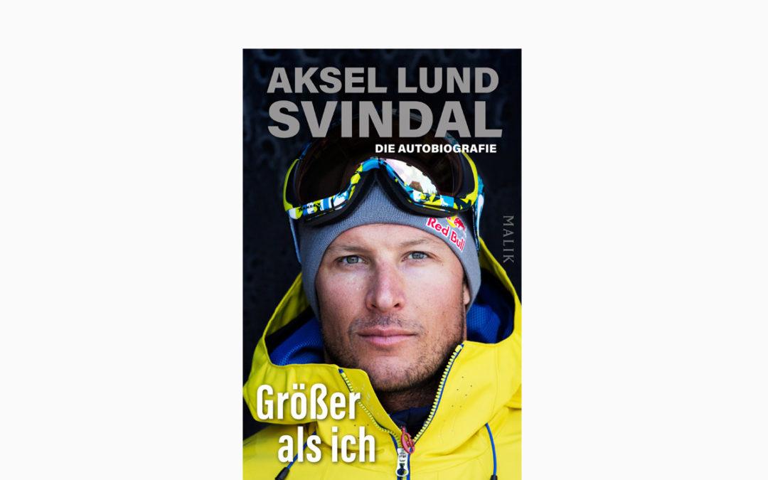 Größer als ich – Ski-Ikone Aksel Lund Svindal – Der Superstar der Skiszene erzählt
